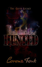 Hunted (The Gates Legacy Book #1) by Lorenz Font