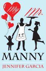 My Mr Manny by Jennifer Garcia