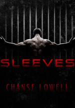 Sleeves by Chanse Lowell