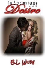 Desire (The Seductors Series Vol.1) by B.L. Wilde
