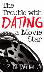 The Trouble With Dating a Movie Star (The Red Carpet Series #1) by Z.N. Willett Giveaways