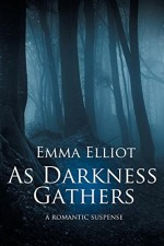 As Darkness Gathers by Emma Elliott