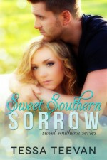 Sweet Southern Sorrow by Tessa Teevan