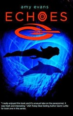 Echoes (The Dolphin Prophecy #2) by Amy Evans