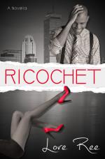 Ricochet by Lore Ree