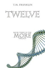 Twelve (Book 3 of the More Trilogy) by T.M. Franklin