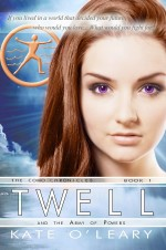 Twell and the Army of Powers (The Como Chronicles #1) by Kate O'Leary