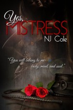 Yes, Mistress by NJ Cole