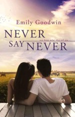 Never Say Never by Emily Goodwin