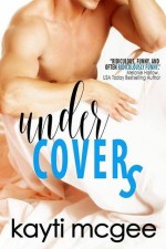 Under Covers by Kayti McGee