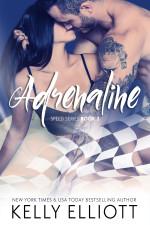 Adrenaline (Speed #2) by Kelly Elliott