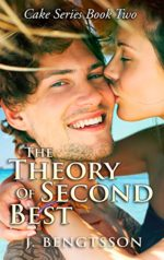 The Theory of Second Best: Cake Series, Book 2 by J. Bengtsson