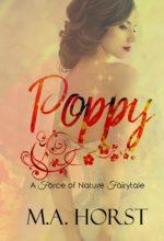 Poppy by M.A. Horst