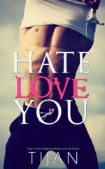 I Hate To Love You by Tijan