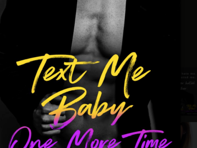 Text Me Baby One More Time by Teagan Hunter