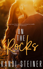 On the Rocks by Kandi Steiner