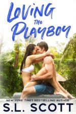 Loving the Playboy by S.L. Scott