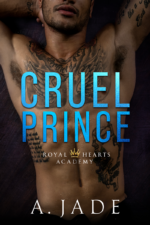 Cruel Prince (Royal Hearts Academy #1) by Ashley Jade