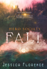 Fall (Hero Society 6) by Jessica Florence