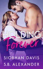 Holding Onto Forever by Siobhan Davis & S.B. Alexander