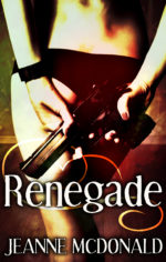 Renegade by Jeanne McDonald