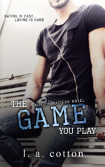 The Game You Play by L A Cotton