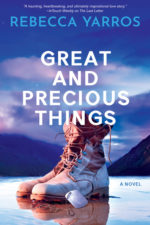 Great and Precious Things by Rebecca Yarros