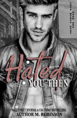 Hated You Then by M.Robinson