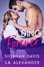 Holding On To Forever by Siobhan Davis & S.B. Alexander