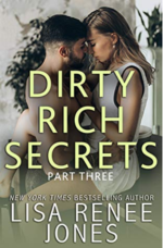 Dirty Rich Secrets Part Three