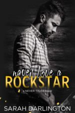 Never Love a Rockstar by Sarah Darlington